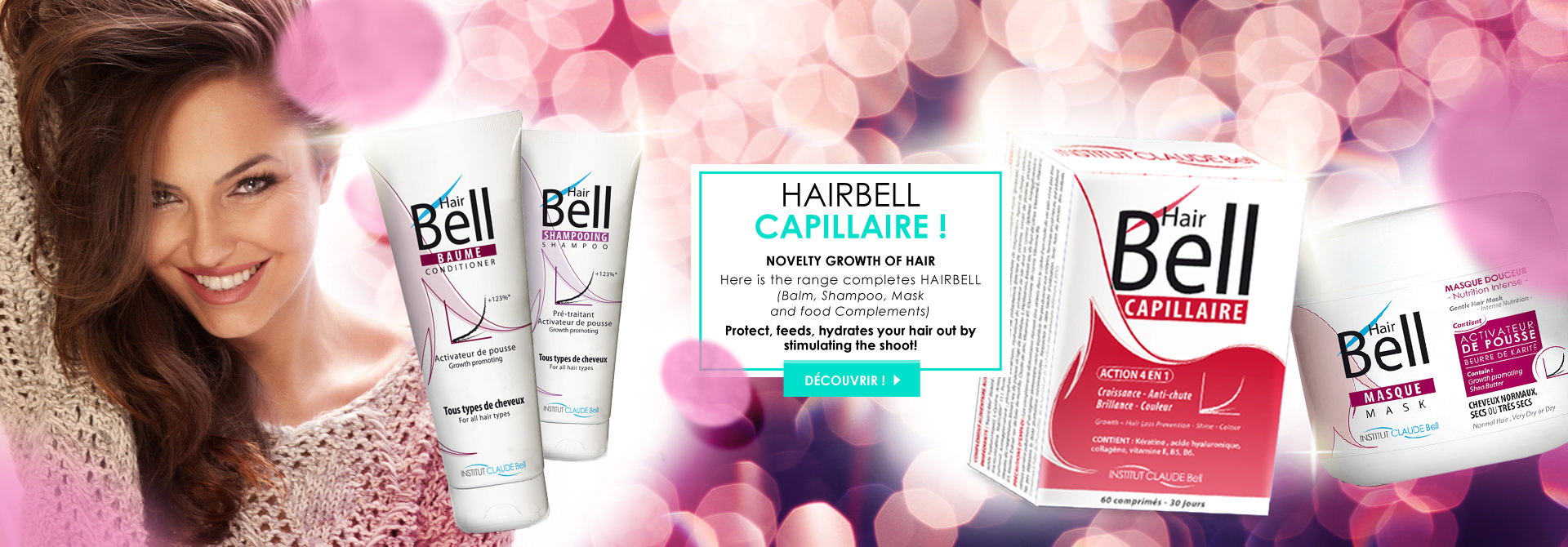 HAIRBELL CAPILLAIRE !  NOVELTY GROWTH OF HAIR  Here is the range completes HAIRBELL (Balm, Shampoo, Mask  and food Complements)  Protect, feeds, hydrates your hair out by stimulating the shoot!